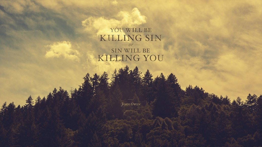 be-killing-sin-or-sin-will-be-killing-you